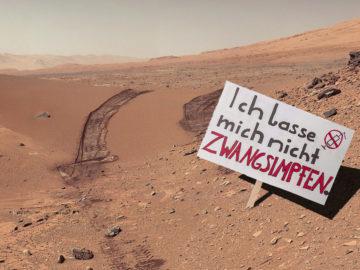 Mars-Landschaft, Schild von Impfgegnern