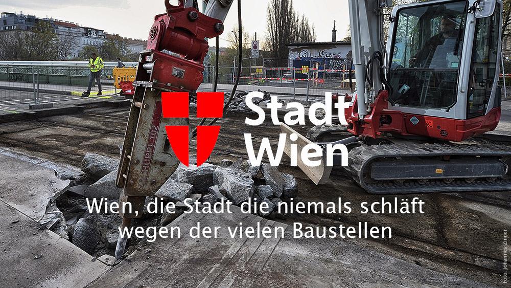 Wien, die Stadt die niemals schläft wegen der vielen Baustellen
