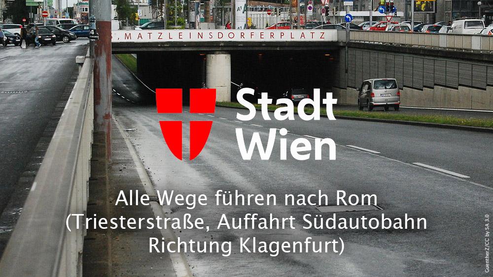Alle Wege führen nach Rom (Triesterstraße, Auffahrt Südautobahn Richtung Klagenfurt)